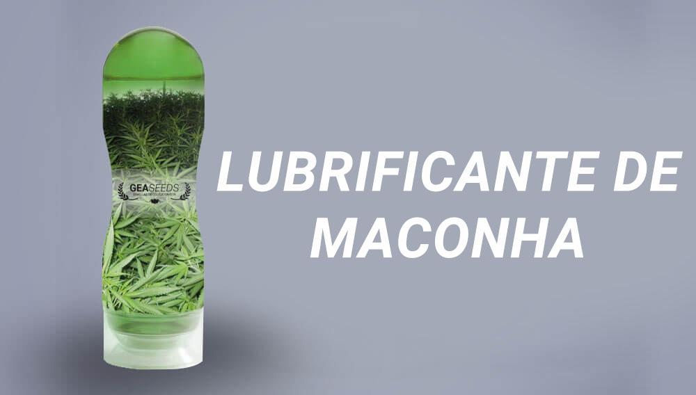 lubrificante maconha